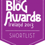 Blog Awards Ireland 2013 ~ We've been Short Listed!
