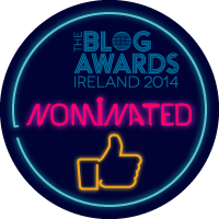 Blog Awards Ireland 2014 ~ we've been nominated