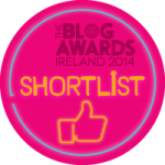 Blog Awards Ireland 2014 ~ We've made it to the shortlist!